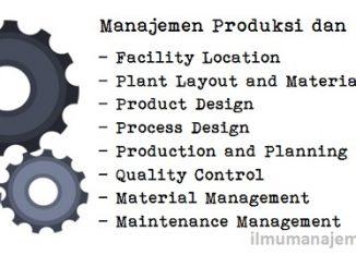Pengertian Manajemen Produksi dan Operasi beserta Ruang Lingkupnya