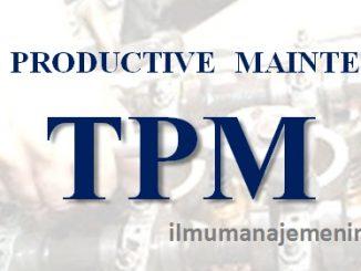 Pengertian Total Productive Maintenance (TPM) dan Tahap penerapannya