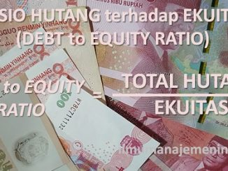 Pengertian Debt to Equity Ratio (DER) dan Rumus Debt to Equity Ratio