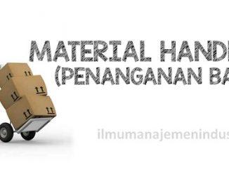 Pengertian Material Handling (Penanganan Material) dan 20 Prinsip Material Handling