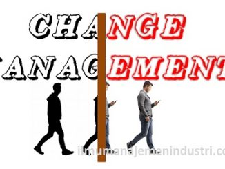 Pengertian Manajemen Perubahan (Change Management) dan Manfaat Manajemen Perubahan