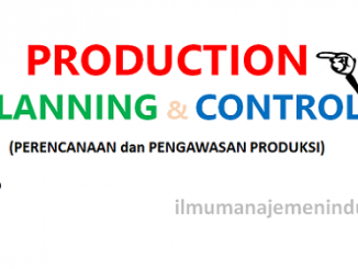 Perencanaan dan Pengawasan Produksi (production planning and control)
