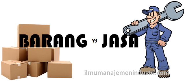 Perbedaan Barang dan Jasa