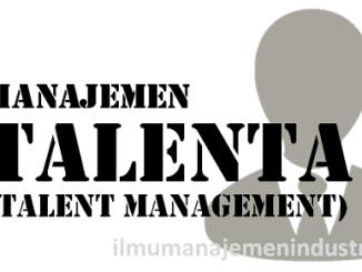 Pengertian Manajemen Talenta (Talent Management)